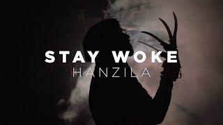 Hanzila - Stay Woke