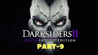 Darksiders II Deathinitive Edition Gameplay Walkthrough PS4-XBOX,ONE-[PC]Steam Part-9