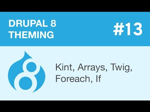 Drupal 8 Theming - Part 13 - Kint, Arrays, Twig, Foreach, If