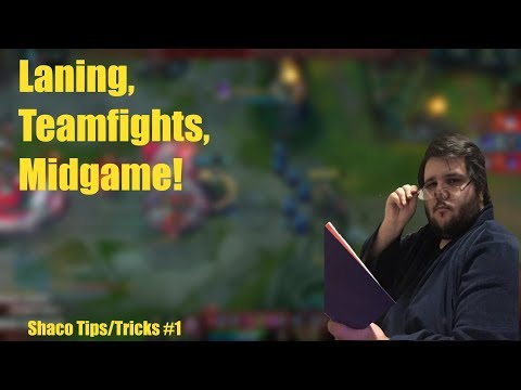 Lanning, Teamfights, Midgame! - Shaco Tips/Tricks