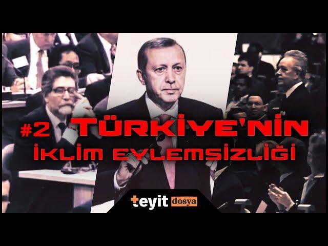 Türkiye'nin iklim eylemsizliği [Bildiğimiz Dünyanın Sonu, #2]