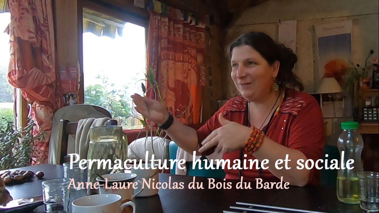 Permaculture humaine et sociale à l'écodomaine du Bois du Barde