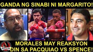 Margarito: Kay Pacquiao ako! Wala yan sa edad! | Morales REAKSYON sa Pacquiao vs Spence!