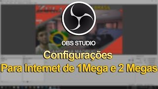 OBS: Configurações Para internet de 1Mega e 2 Megas