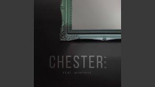 Chester (feat. Memphiis) Video