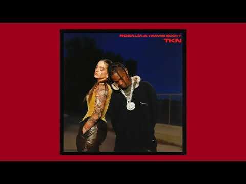 ROSALÍA & Travis Scott – TKN (Official Audio)