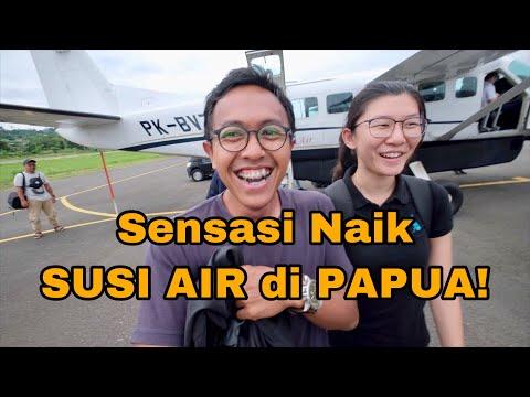 SUSI AIR DI PAPUA - PENGALAMAN TERBANG TAK TERLUPAKAN!