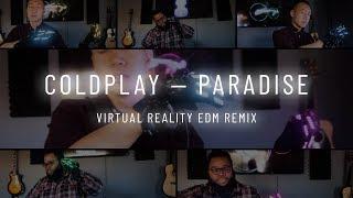 Paradise - Coldplay (Virtual Reality EDM Remix)