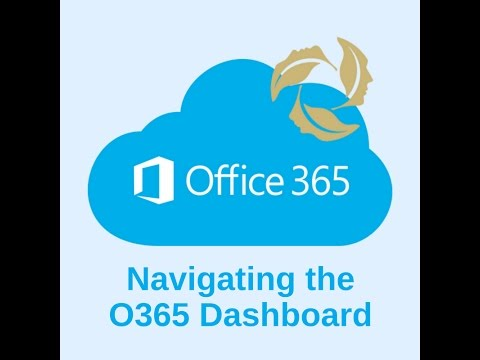 Navigating the O365 Dashboard Video Thumbnail