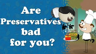 Are Preservatives Bad for you? | #aumsum #kids #education #science #learn