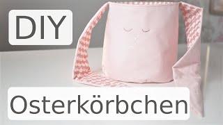 Osterkörbchen nähen - DIY Nähanleitung mit Annas Nähschule