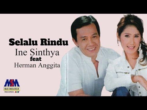 Ine Sinthya feat. Herman Anggita - Selalu Rindu [OFFICIAL]