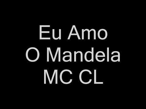 MC CL - Eu Amo O Mandela (letra) [Deejhay Pedro]