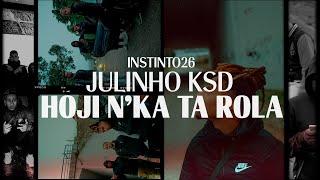 JULINHO KSD - Hoji N'Ka Ta Rola