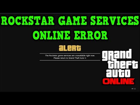 Gta 5 Online: LOADING ERROR - Rockstar Game Services Unavailable