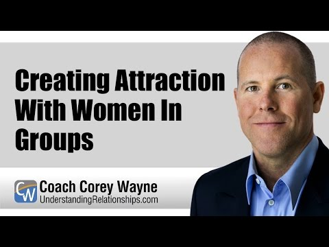 Creating Attraction With Women In Groups