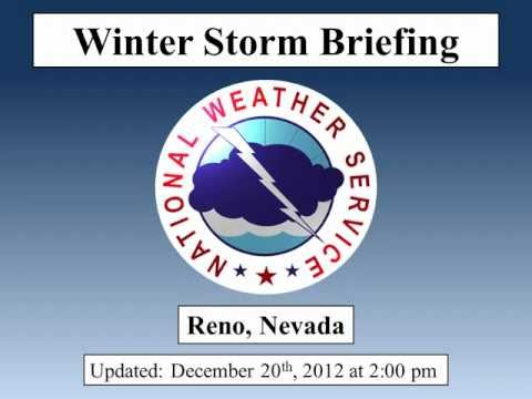 National Weather Service Reno - Dec. 20, 2012 - Winter Storm Briefing For Holiday Travel