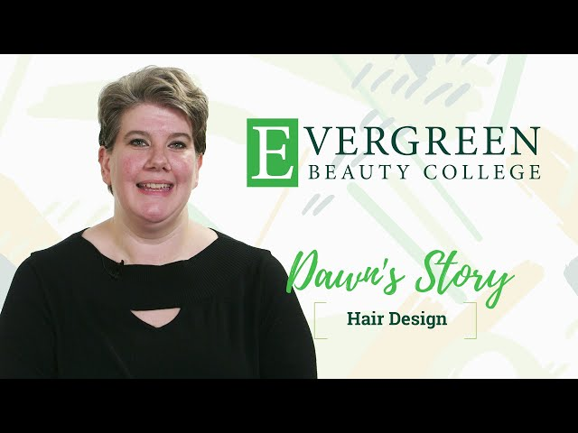 Dawn's Hair Design Story | Evergreen Beauty College