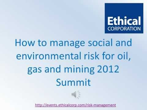 How to manage social and environmental risk for oil, gas and mining companies