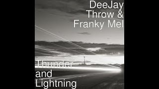 """Gambar cover DeeJay Throw  Feat.  Franky Mel  """"Thunder and Lightning """""""