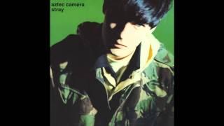 Stray - Aztec Camera