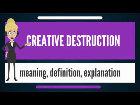 What is CREATIVE DESTRUCTION? What does CREATIVE DESTRUCTION mean? CREATIVE DESTRUCTION meaning