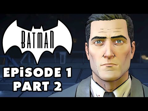 Bruce Wayne! - Batman: The Telltale Series - Episode 1 Gameplay Walkthrough Part 2
