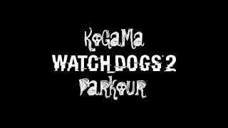 KoGaMa Parkour Watch Dogs 2
