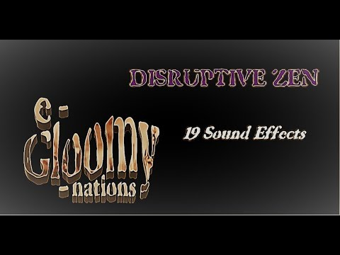 e-Gloomy-nations  -  Disruptive Zen, 19 Sound Effects