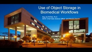 Infocast Part 2: Use of Object Storage in Biomedical Workflows