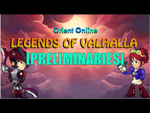 Orient Online: Legends of Valhalla Preliminaries