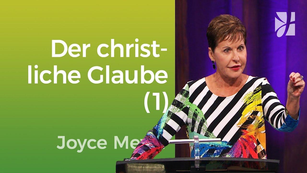 Was hat es mit dem christlichen Glauben auf sich? (1) – Joyce Meyer – Mit Jesus den Alltag meistern