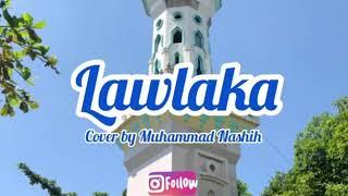 Lawlaka Maher Zein - cover by Muhammad Nashih