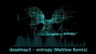 deadmau5   entropy mattlow remix