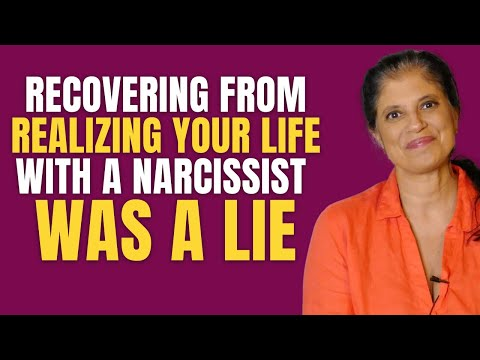 Recovering from realizing your life with a narcissist was a lie