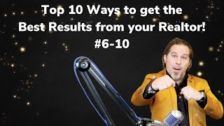 10 Ways to Get the Best Results from Your Realtor (Part 2)