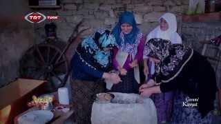 Lezzet-i Şahane 57.Bölüm Çorum Sungurlu Kavşut köyü