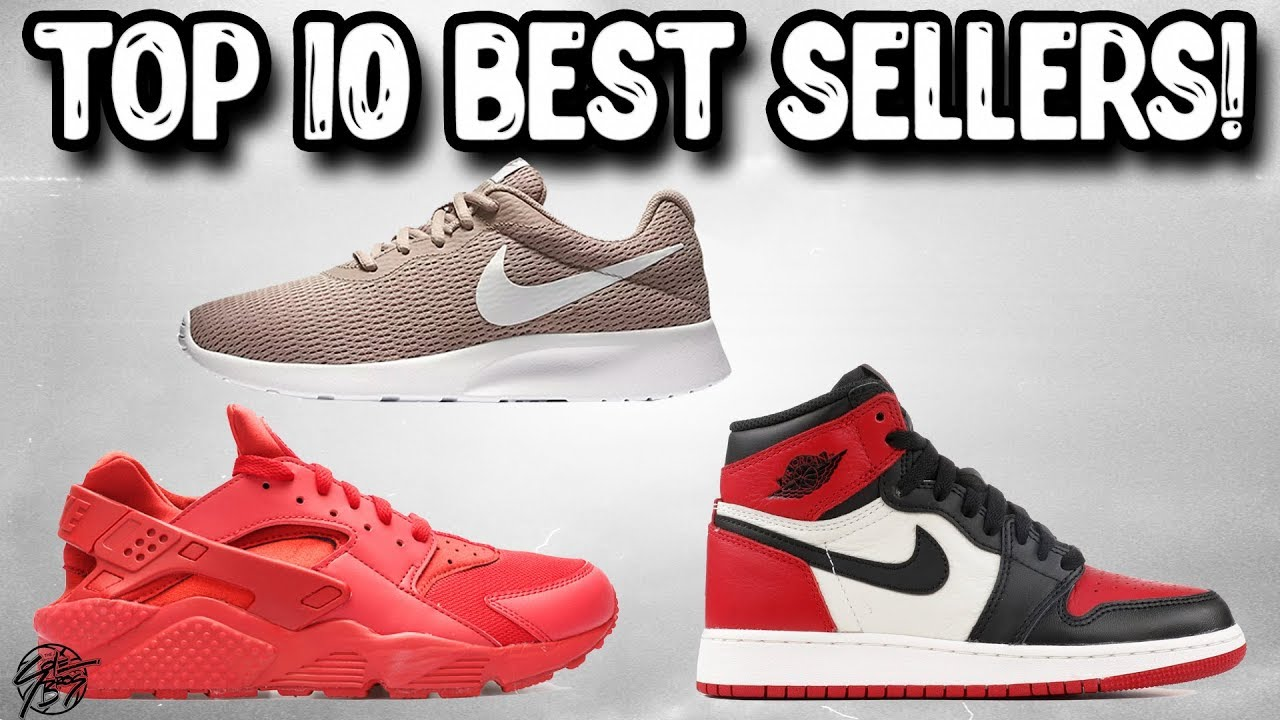 Top 10 Best Selling Sneakers of 2018 Q1!