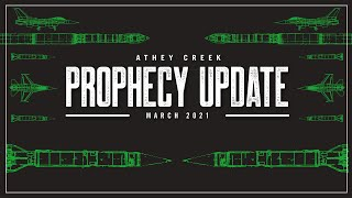 Prophecy Update   March 2021