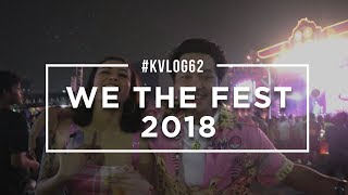 Download Video #KVLOG62 - WE THE FEST 2018 MP3 3GP MP4