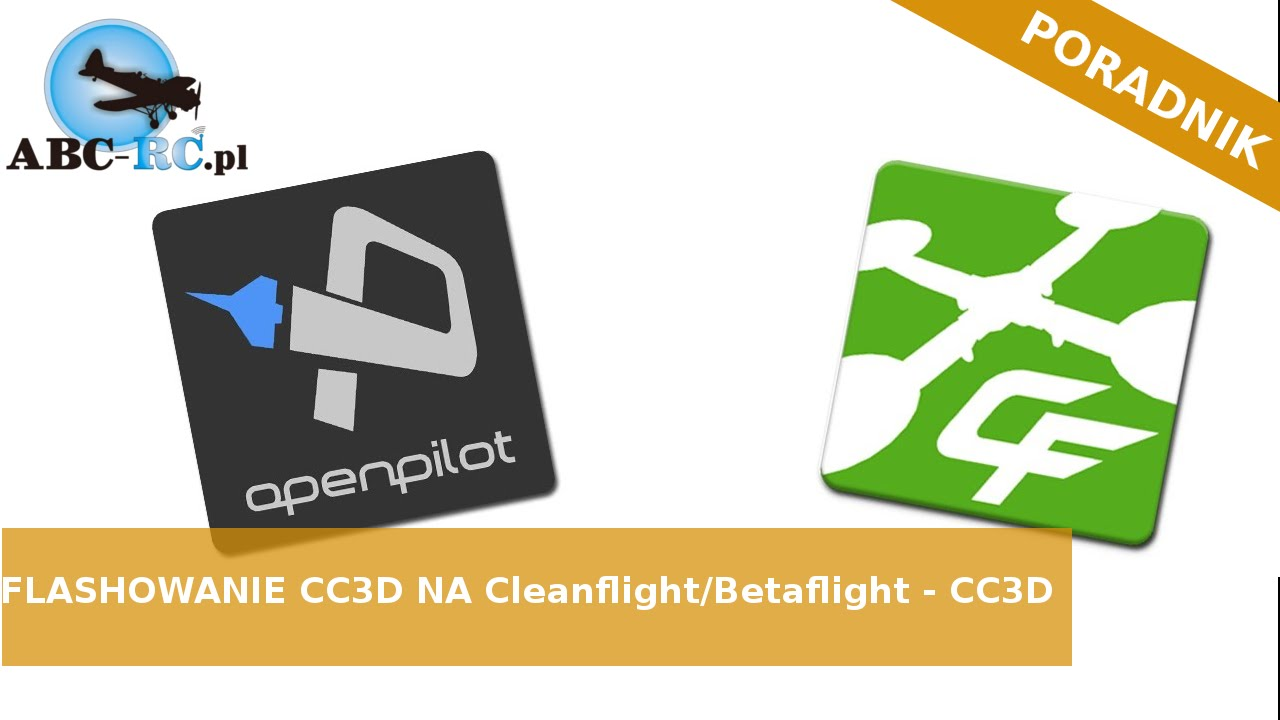 Flashowanie CC3D na Cleanflight/Betaflight - CC3D - ABC-RC PL