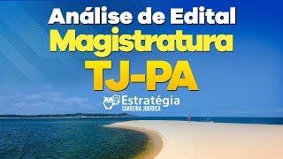Concurso TJ PA Juiz: Análise de Edital 2019