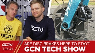Are Disc Brakes Here To Stay? | GCN Tech Show Ep. 29