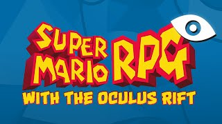 Star Hill VR: Oculus Rift DK2 - AWESOME SUPER MARIO RPG REMAKE!