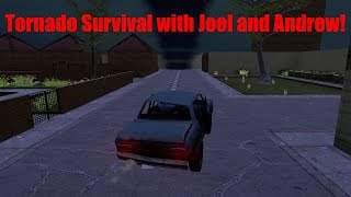 Tornado Survival with Joel and Andrew! Part 1!