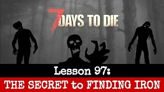 The SECRET to FINDING IRON [7 DAYS to DIE] Lesson 97