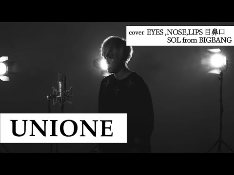 """EYES,NOSE,LIPS / SOL from BIGBANG(Covered by JIN[UNIONE""""ユニオネ""""])"""