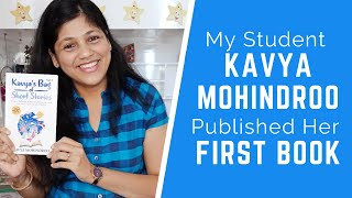 """My Student """"Kavya Mohindroo"""" Published Her First Book at Age 9 - """"Kavya's Bag of Short Stories"""""""