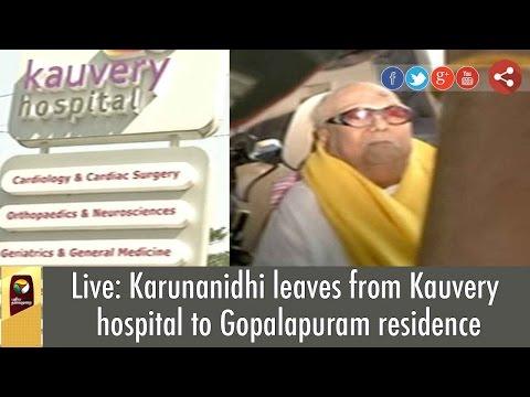 Live: DMK Cheif Karunanidhi leaves from Kauvery hospital to Gopalapuram residence
