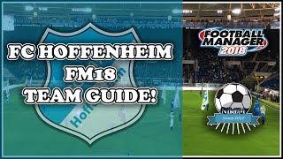 Hoffenheim Team & Tactics Guide - Football Manager 2018 (FM18)
